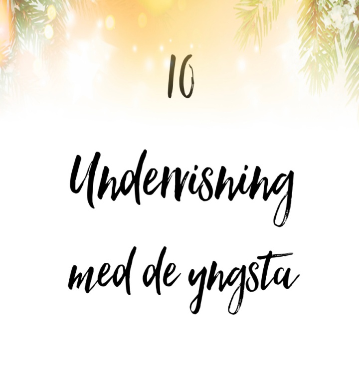 10. Undervisning med deyngsta