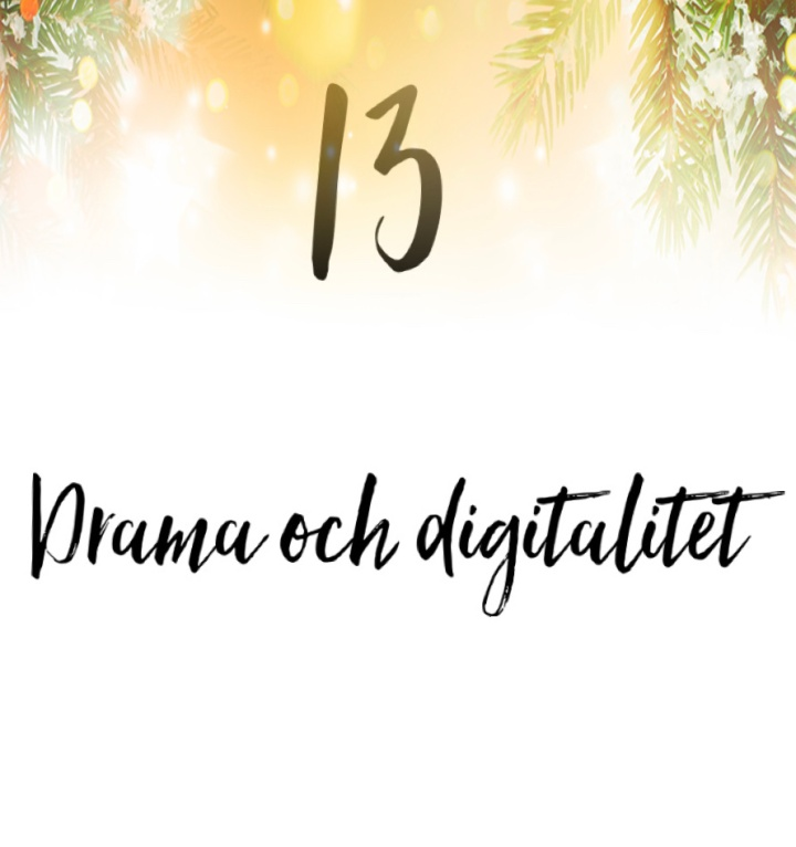 13. Drama och digitalitet